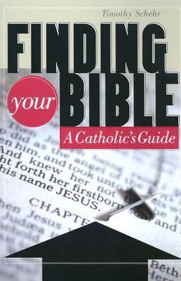 Finding Your Bible: A Catholic's Guide 9780867165456