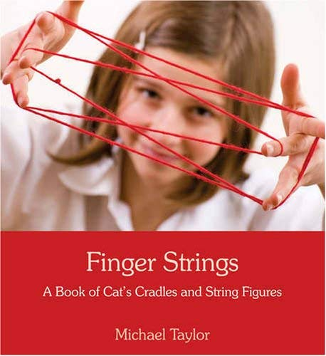 Finger Strings: A Book of Cats Cradles and String Figures 9780863156656