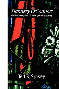 Flannery O'Connor: The Woman 9780865545571