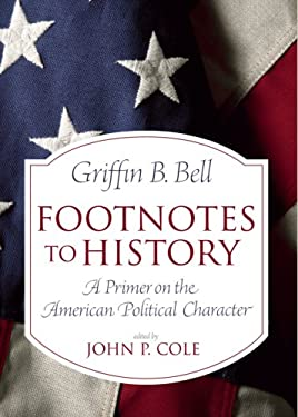 Footnotes to History: A Primer on the American Political Character 9780865549043