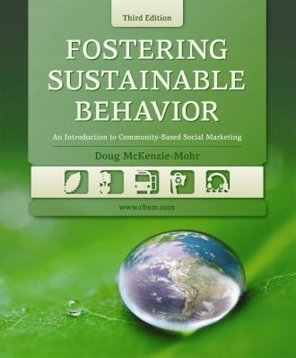 Fostering Sustainable Behavior: An Introduction to Community-Based Social Marketing 9780865716421