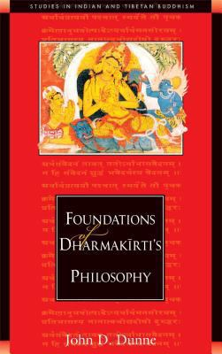 Foundations of Dharmakirti's Philosophy 9780861711840
