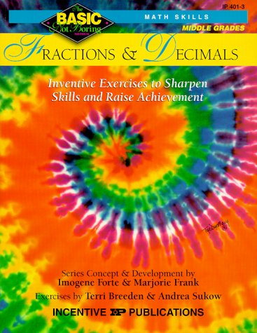 Fractions & Decimals: Inventive Exercises to Sharpen Skills and Raise Achievement 9780865303706