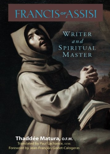 Francis of Assisi: Writer and Spiritual Master 9780867166606