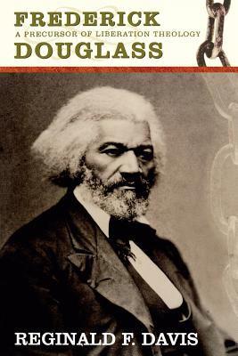 Frederick Douglass: Precurson to Lib Theology 9780865549258