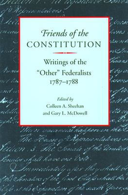 Friends of the Constitution: Writings of the