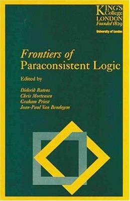 Frontiers of Paraconsistent Logic 9780863802539