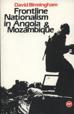 Frontline Nationalism in Angola and Mozambique 9780865433687