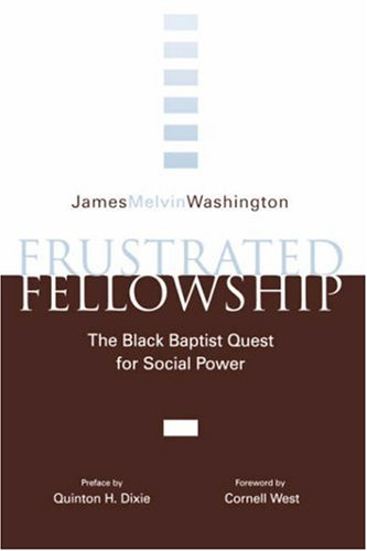 Frustrated Fellowship: The Black Quest for Social Power 9780865541924
