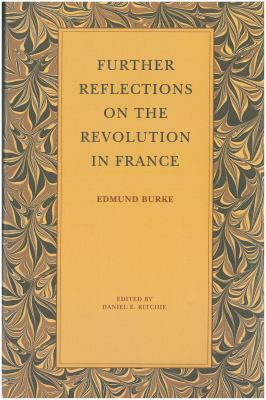 Further Reflections on the Revolution in France 9780865970991