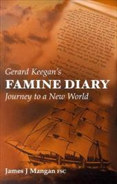 Gerard Keegan's Famine Diary: Journey to a New World 3786389