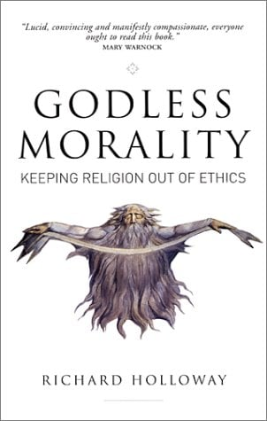 Godless Morality: Keeping Religion Out of Ethics