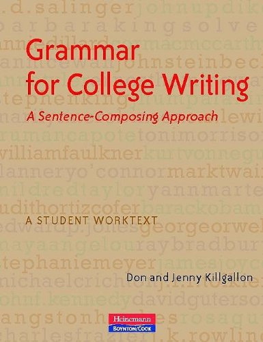 Grammar for College Writing: A Sentence-Composing Approach: A Student Worktext 9780867096026
