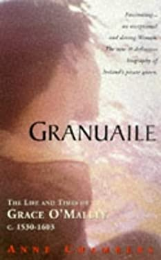 Granuaile: The Life and Times of Grace O'Malley 1503-1603 9780863276316