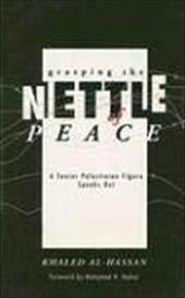 Grasping the Nettle of Peace: A Senior Palestinian Figure Speaks Out