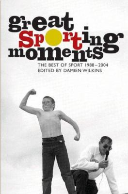 Great Sporting Moments: The Best of Sport Magazine 1988-2004 9780864735157