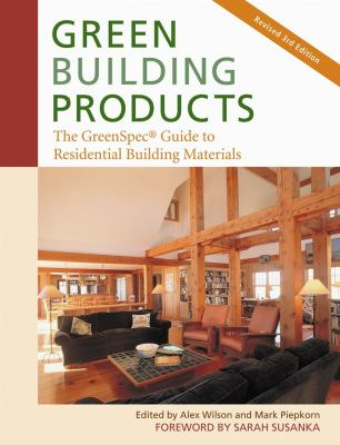 Green Building Products: The GreenSpec Guide to Residential Building Materials 9780865716001