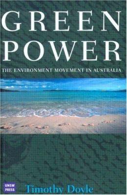 Green Power: The Environment Movement in Australia 9780868407142