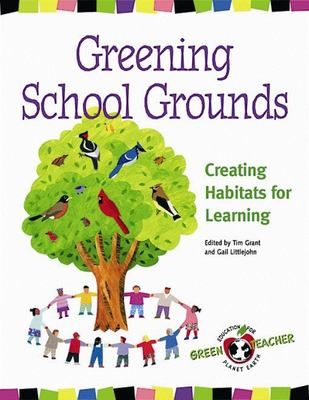 Greening School Grounds: Creating Habitats for Learning 9780865714366