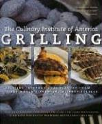 Grilling: More Than 175 New Recipes from the World's Premier Culinary College 9780867309058