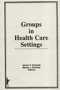 Groups in Health Care Settings 9780866569729