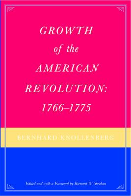 Growth of the American Revolution: 1766-1775 9780865974159