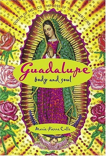 Guadalupe: Body and Soul 9780865651609