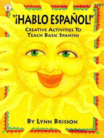 Hablo Espanol!: Creative Activities to Teach Basic Spanish 9780865303119