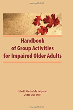 Handbook of Group Activities for Impaired Adults 9780866566285