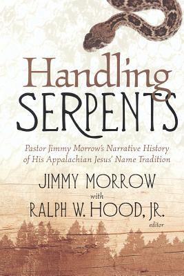 Handling Serpents: Pastor Jimmy 9780865548480