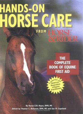 Hands-On Horse Care: The Complete Book of Equine First-Aid 9780865738614