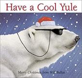 Have a Cool Yule: Merry Christmas from Will Bullas 3810565