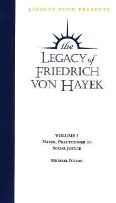Hayek, Practitioner of Social Justice: Legacy of Friedrich Von Hayek Volume 3 DVD 9780865976450