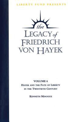 Hayek and the Fate of Liberty in the Twentieth Century: Legacy of Friedrich Von Hayek DVD Volume 6 9780865976481