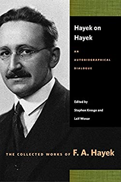 Hayek on Hayek: An Autobiographical Dialogue 9780865977402