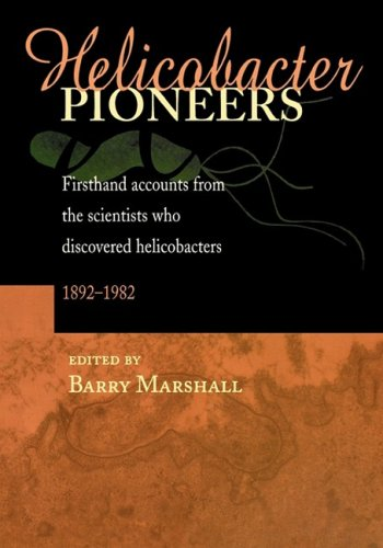 Helicobacter Pioneers: Firsthand Accounts from the Scientists Who Discovered Helicobacters 1892 - 1982 9780867930351