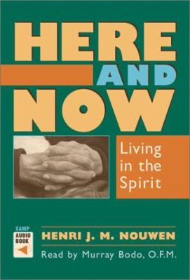 Here and Now: Living in the Spirit 9780867164350
