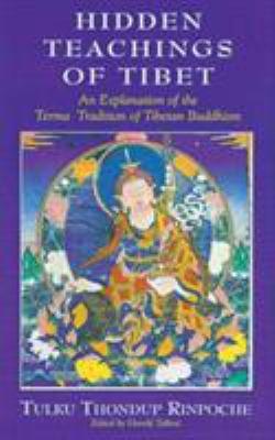 Hidden Teachings of Tibet: An Explanation of the Terma Tradition of Tibetan Buddhism 9780861711222