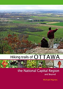 Hiking Trails of Ottawa, the National Capital Region, and Beyond 9780864924841