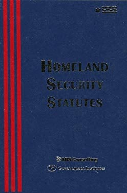 Homeland Security Statutes 9780865878440