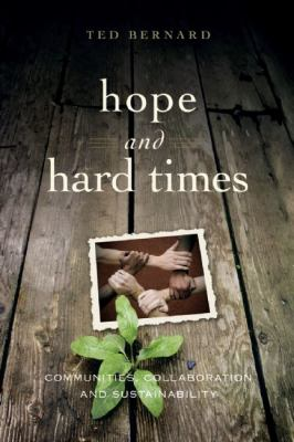 Hope and Hard Times: Communities, Collaboration and Sustainability 9780865716544