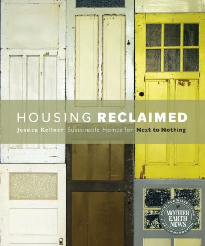 Housing Reclaimed: Sustainable Homes for Next to Nothing 9780865716964