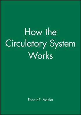 How the Circulatory System Works 9780865425484