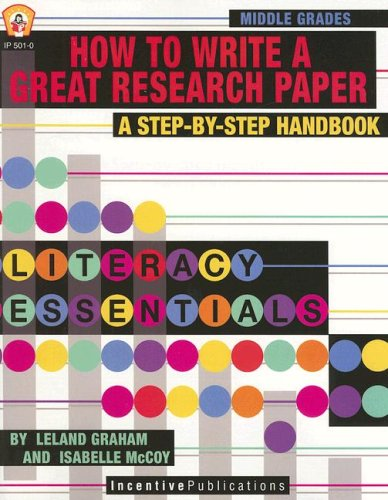 How to Write a Great Research Paper: A Step-By-Step Handbook 9780865306790