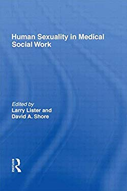 Human Sexuality in Medical Social Work 9780866562546