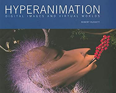 Hyperanimation: Digital Images and Virtual Worlds 9780861966547