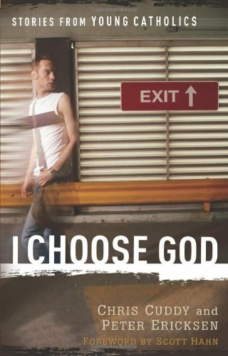 I Choose God: Stories from Young Catholics 9780867167733