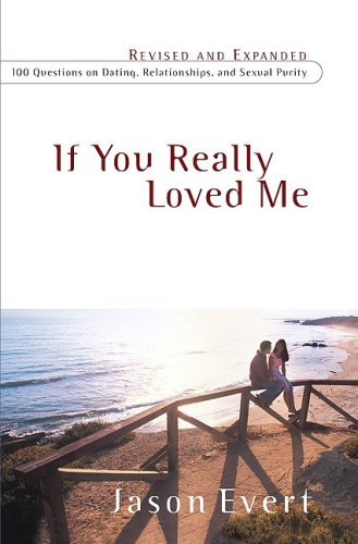 If You Really Loved Me: 100 Questions on Dating, Relationships, and Sexual Purity 9780867169096