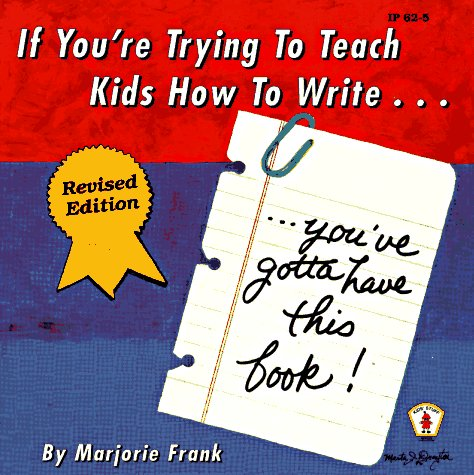 If You're Trying to Teach Kids How to Write: You've Gotta Have This Book! 9780865303171