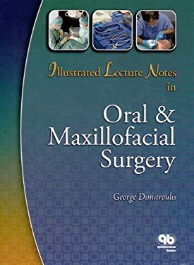 Illustrated Lecture Notes in Oral & Maxillofacial Surgery 9780867154788